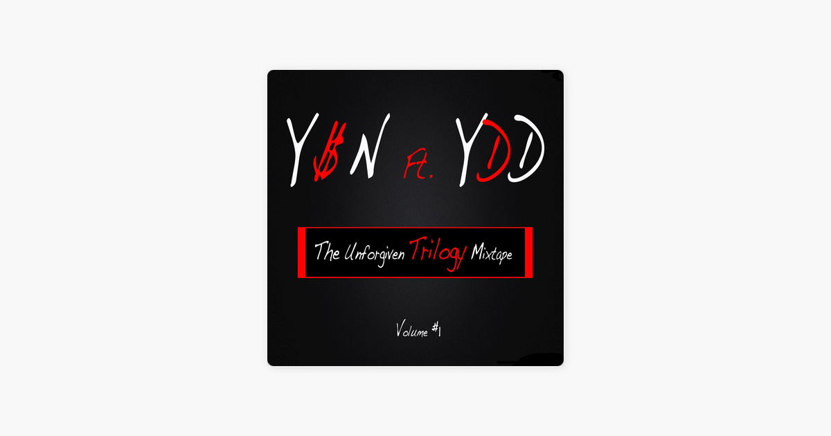 ‎The Unforgiven Trilogy Mixtape, Vol. 1 (feat. Yankee (YDD)) by Young Speedy (YSN) on Apple Music