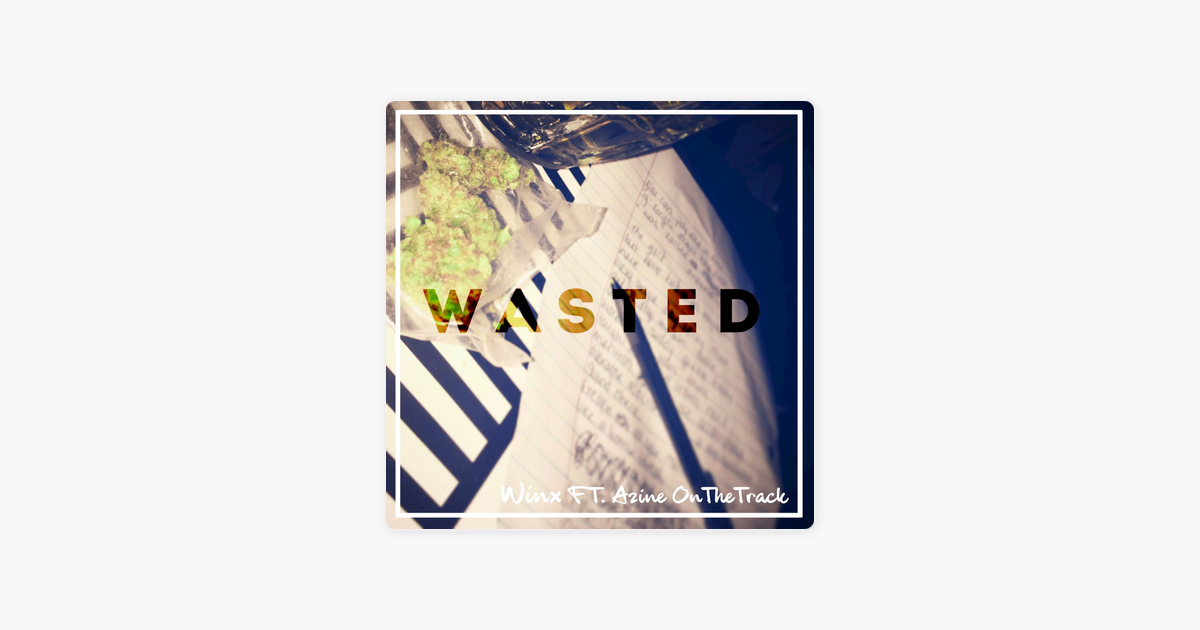 ‎Wasted (feat. Azine On The Track) by Winx on Apple Music