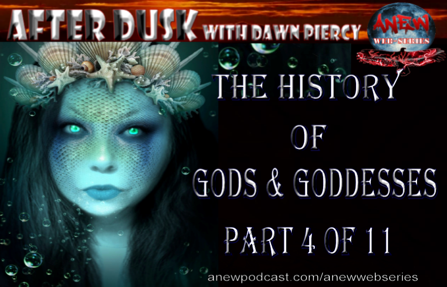 The History of Gods & Goddesses Part 4 of 11