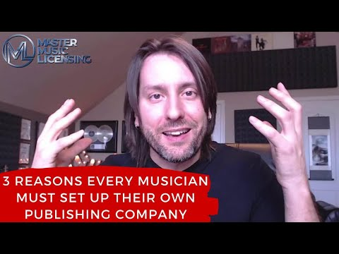 3 Reasons Why Every Musician Must Set Up Their Own Publishing Company